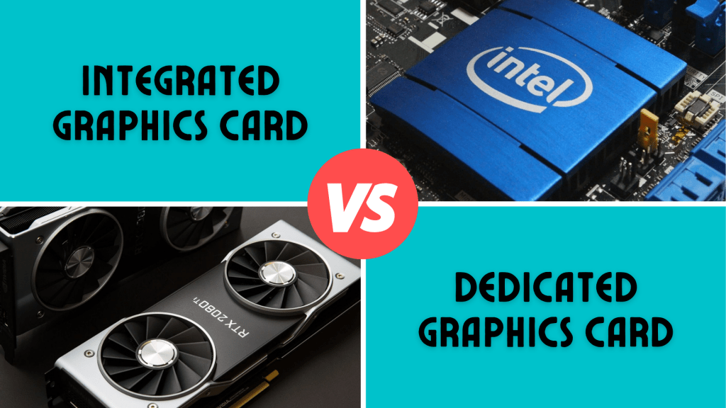 Integrated Graphics Card vs Dedicated Graphics Card