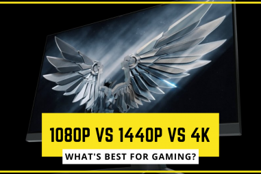 1080p vs 1440p vs 4K – What's Best for Gaming?