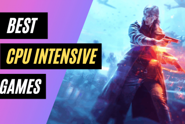 10 Best CPU Intensive Games to Push Your PC To The LIMIT
