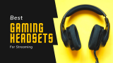 Top 3 Best Gaming Headsets for Streaming