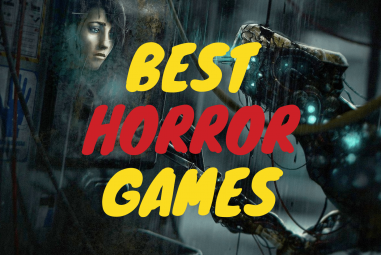 25 Best Horror Games You Absolutely Need to Play