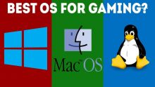 What are the Best Operating Systems for Gaming?