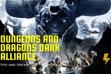 Dungeons and Dragons Dark Alliance, Tips and Tricks