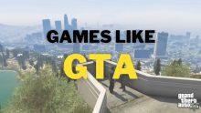 9 Best Games Like GTA