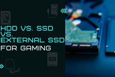 HDD vs. SSD vs. External SSD for Gaming – Things You Should Know