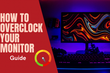 How to Overclock Your Monitor for Gaming- Guide