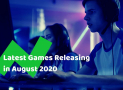 Top 10 NEW Games Releasing in August 2020