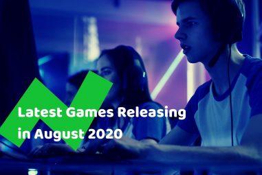 Top 10 NEW Games Releasing in August 2020