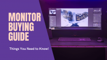 Monitor Buying Guide – Things You Need to Know!